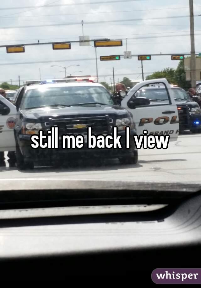 still me back l view