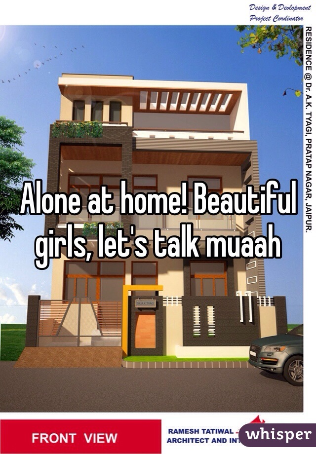 Alone at home! Beautiful girls, let's talk muaah