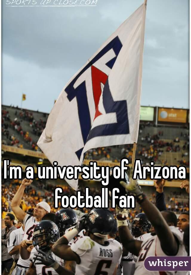 I'm a university of Arizona football fan