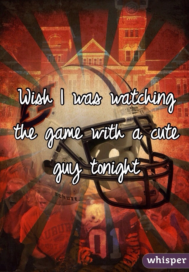 Wish I was watching the game with a cute guy tonight