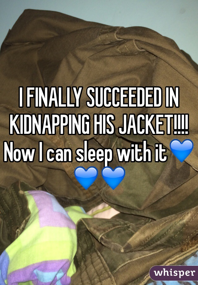I FINALLY SUCCEEDED IN KIDNAPPING HIS JACKET!!!! Now I can sleep with it💙💙💙