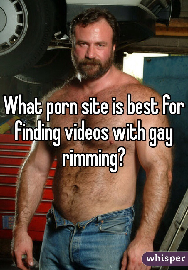 What porn site is best for finding videos with gay rimming?