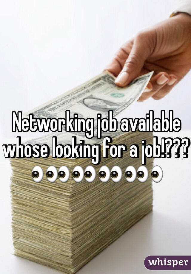 Networking job available whose looking for a job!??? 👀👀👀👀👀