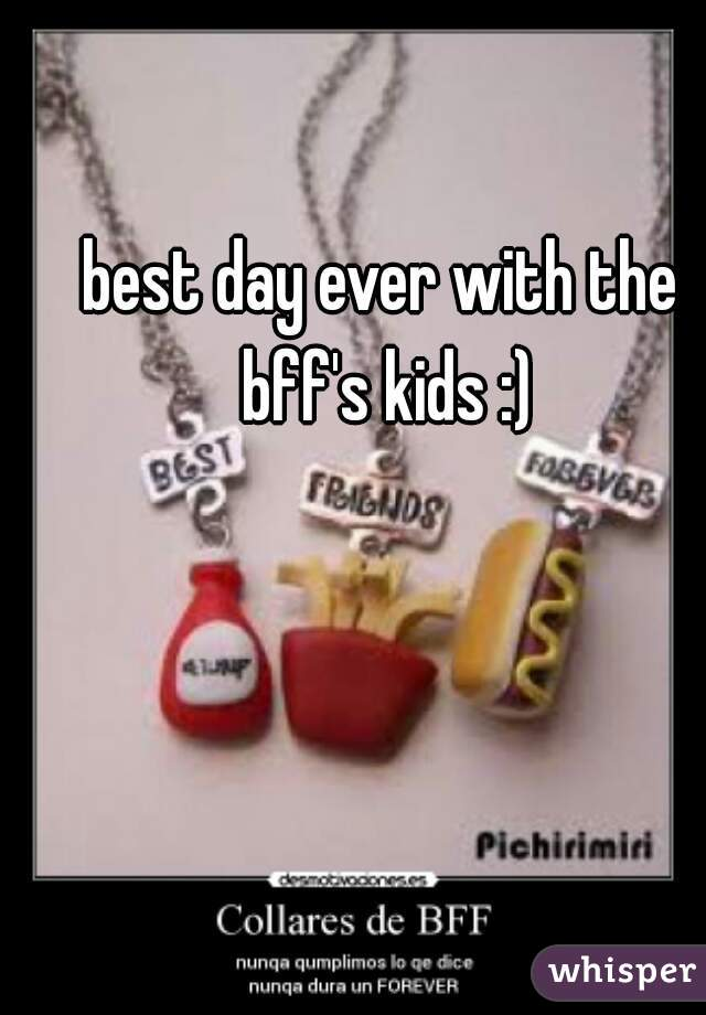 best day ever with the bff's kids :)