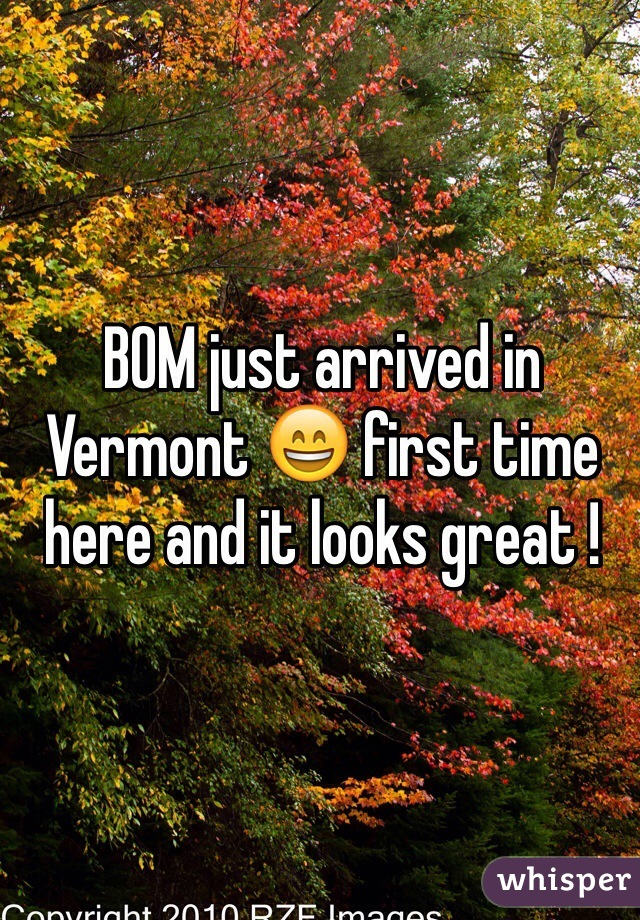 BOM just arrived in Vermont 😄 first time here and it looks great !