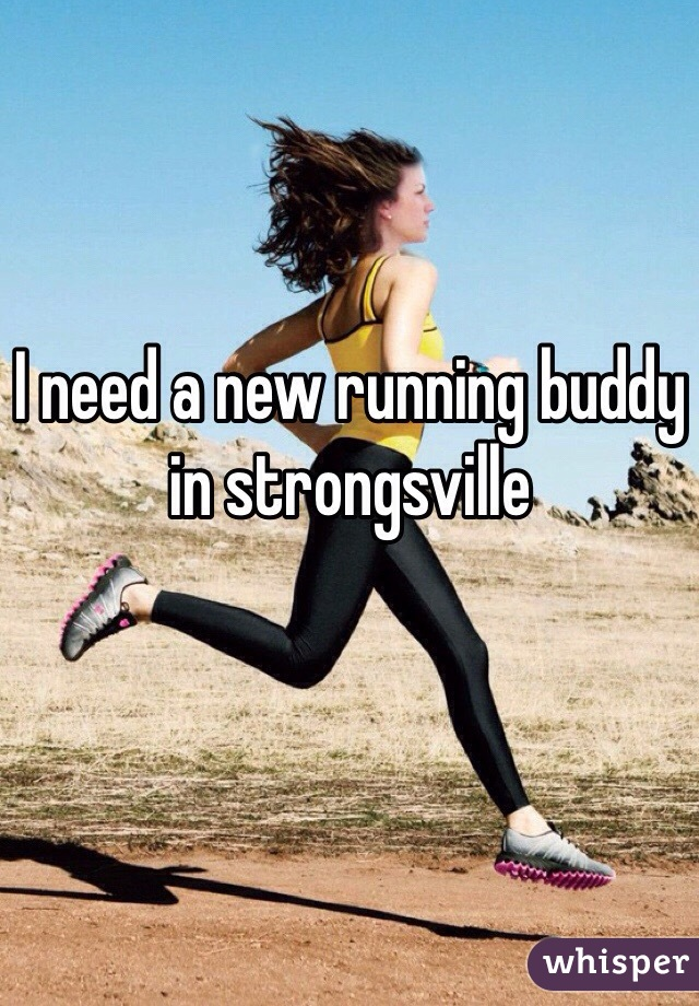 I need a new running buddy in strongsville