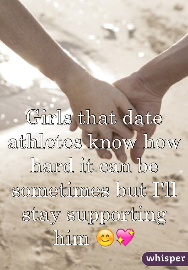 Girls that date athletes know how hard it can be sometimes but I'll stay supporting him 😊💖