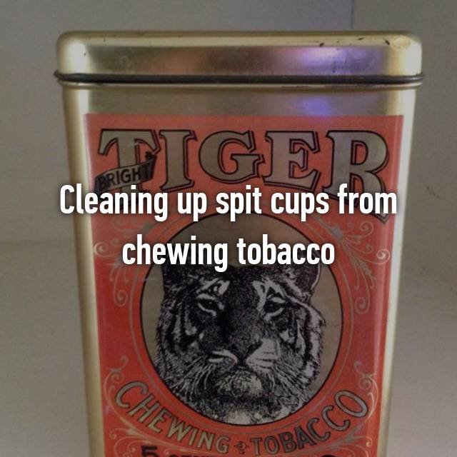 Cleaning up spit cups from chewing tobacco