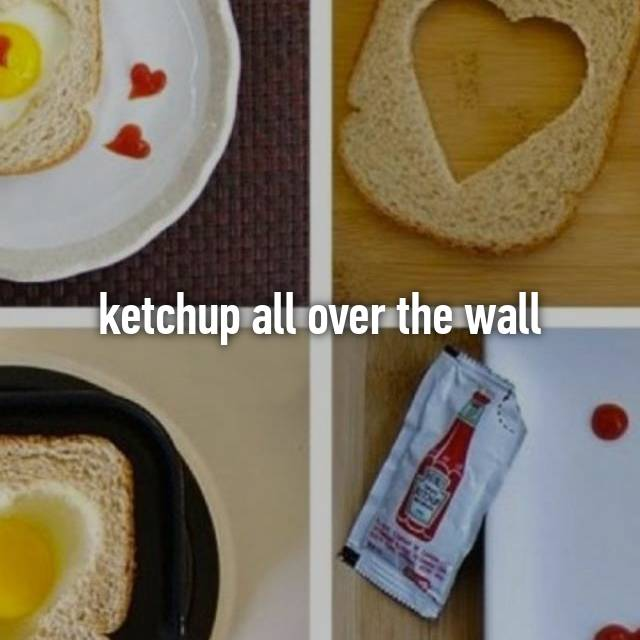 ketchup all over the wall
