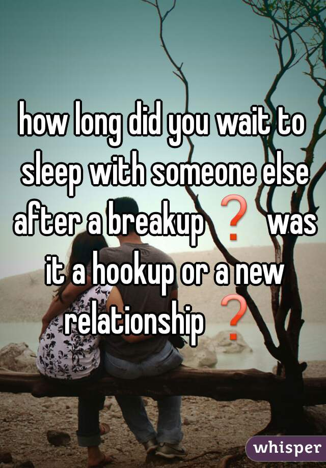 Hookup And Sleeping With Someone Else