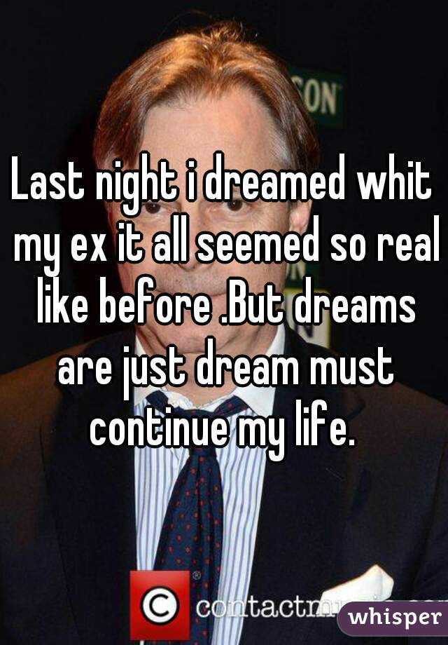 My To Continue Dream Why Do I Ex About