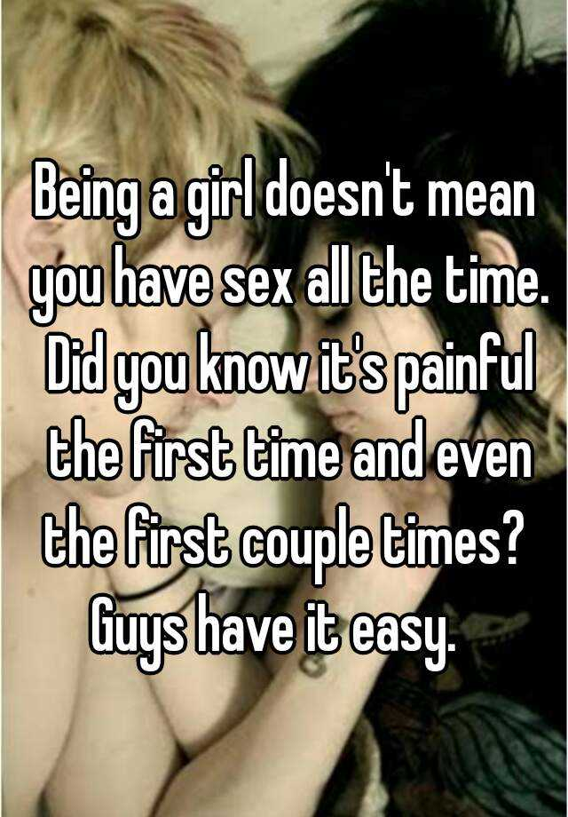 Being A Girl Doesnt Mean You Have Sex All The Time Did You Know