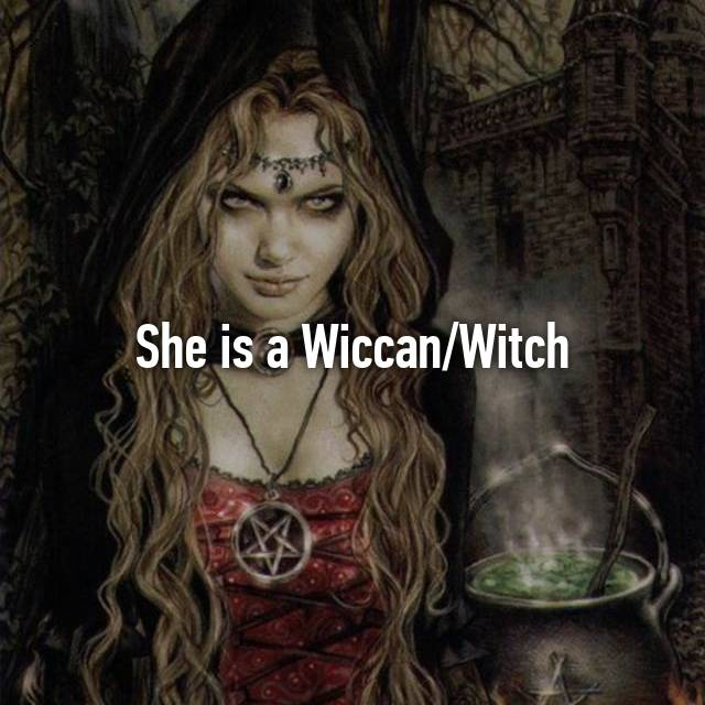 She is a Wiccan/Witch