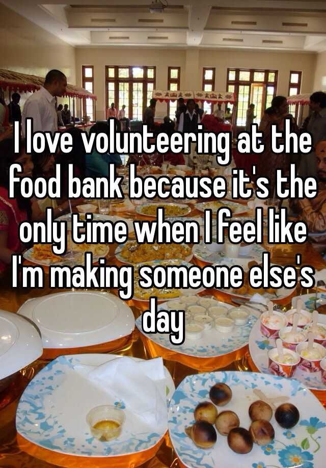 I love volunteering at the food bank because it