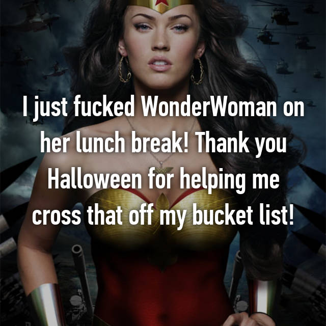 I just fucked WonderWoman on her lunch break! Thank you Halloween for helping me cross that off my bucket list! 😜😃👍