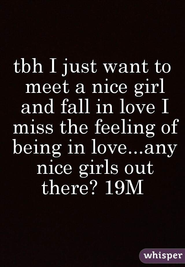 To Meet Just A Girl Nice Want I