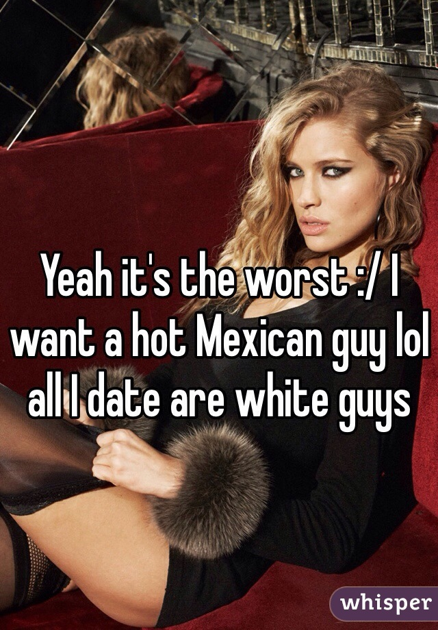 Black Mexican Girls Dating White Guys