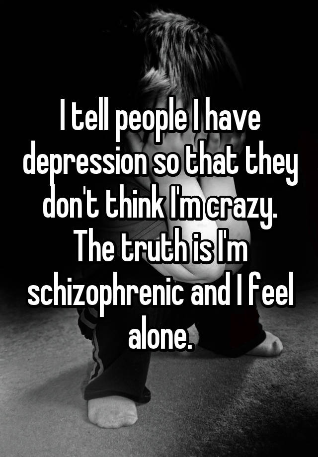 I tell people I have depression so that they don