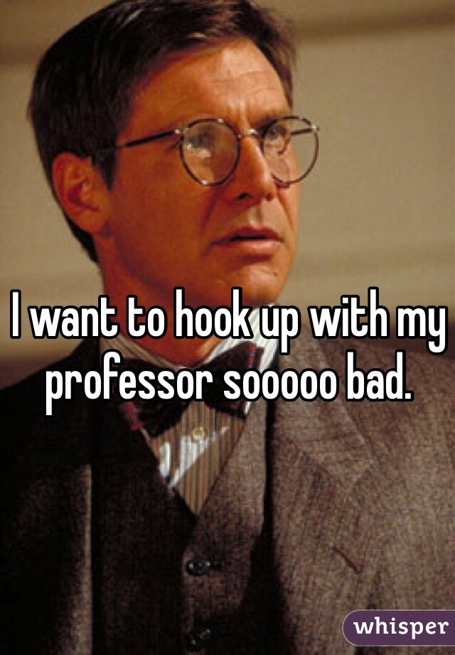 Can I Hook Up With My Professor