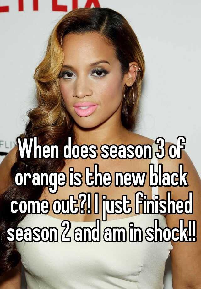 when does orange black season premiere youll have patient