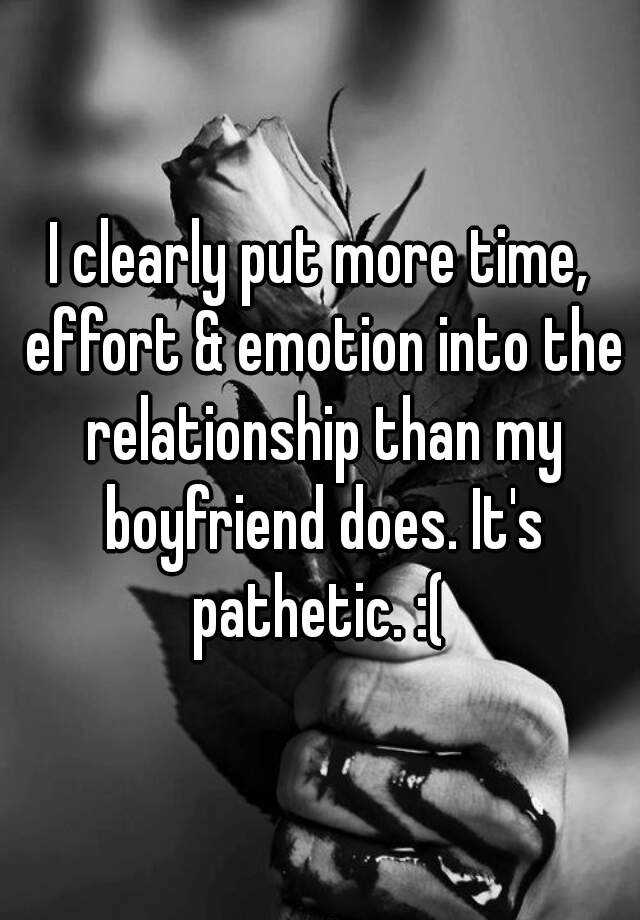 I Put More Effort Into The Relationship Than My Boyfriend