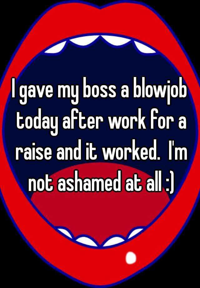 I gave my boss a blowjob