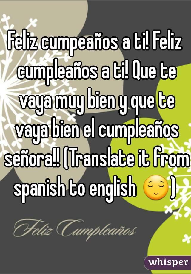 Feliz cumpleanos convert in english