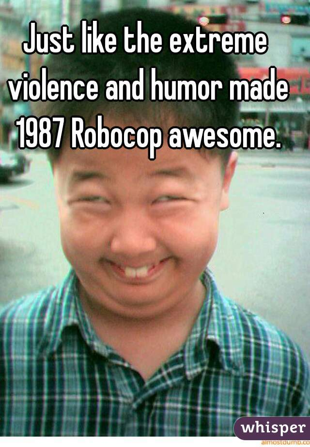 Extreme Humor 12 Of The Prettiest Women From The 80 S: Just Like The Extreme Violence And Humor Made 1987 Robocop
