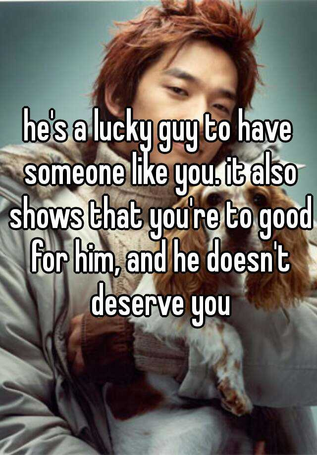 how to show a guy youre dating you like him If you are a girl, here 10 ways how to respect a guy  to achieve is a very powerful way to show your guy you respect him  how you're never too.