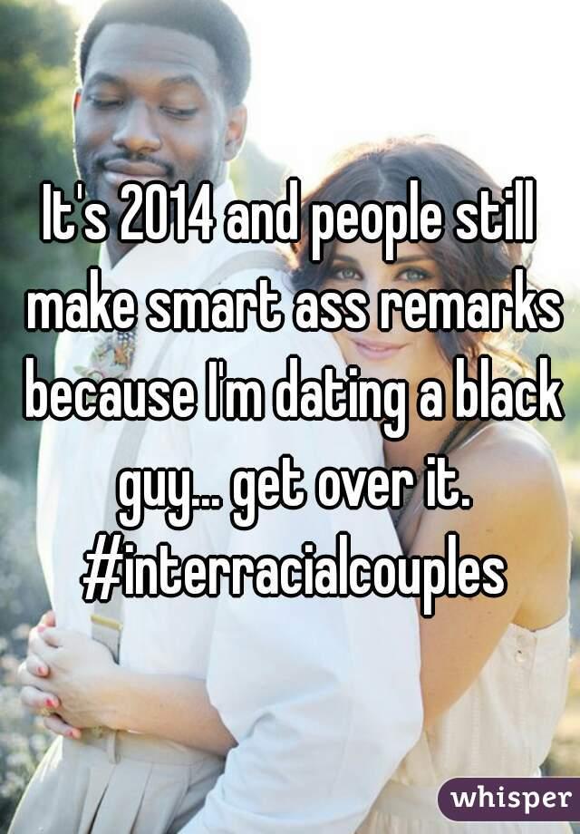 Im dating a black guy