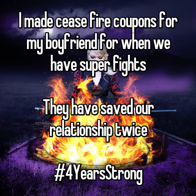 I made cease fire coupons for my boyfriend for when we have super fights  They have saved our relationship twice  #4YearsStrong