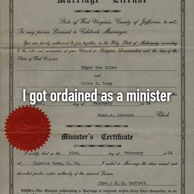 I got ordained as a minister
