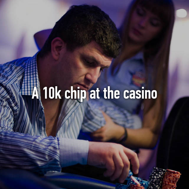A 10k chip at the casino