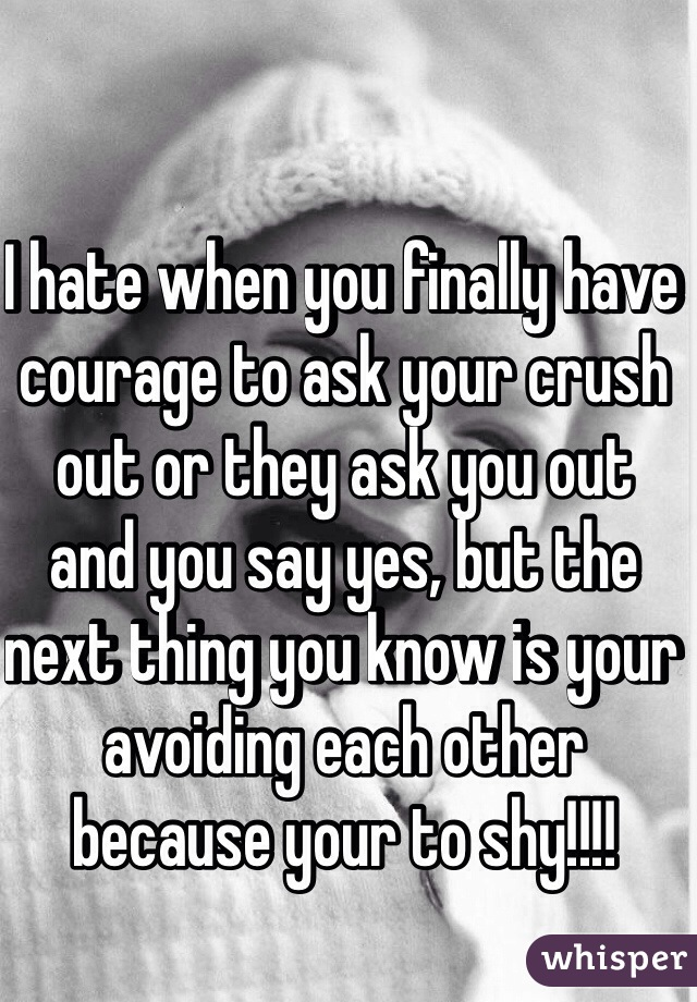 how to have courage to talk to your crush