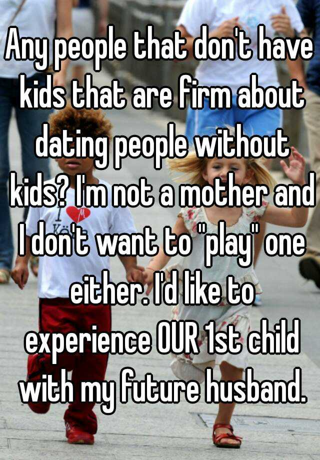 Dating sites people who dont want kids