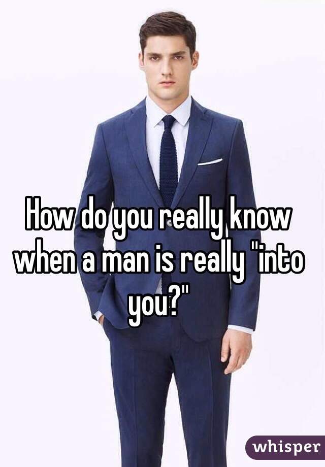 how to know if man is into you