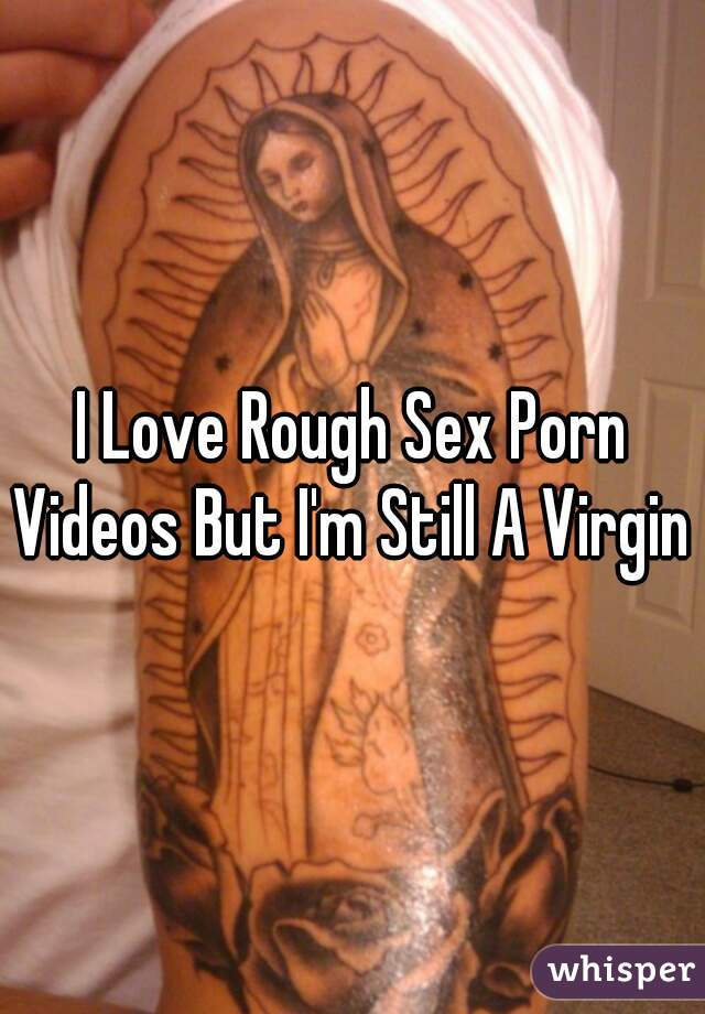 i love rough porn