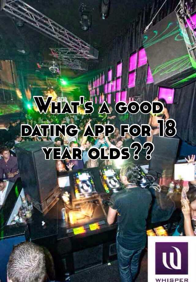 Dating apps for 18 year olds