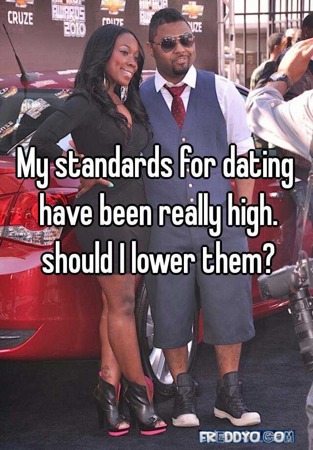 Low standards in dating