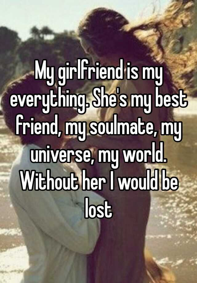 My Friend Is Everything She S Best Soulmate Universe World Without Her I Would Be Lost
