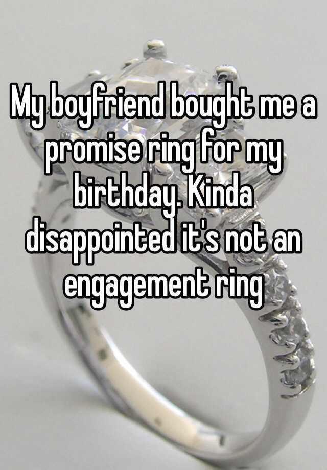 my boyfriend bought me a promise ring for my birthday