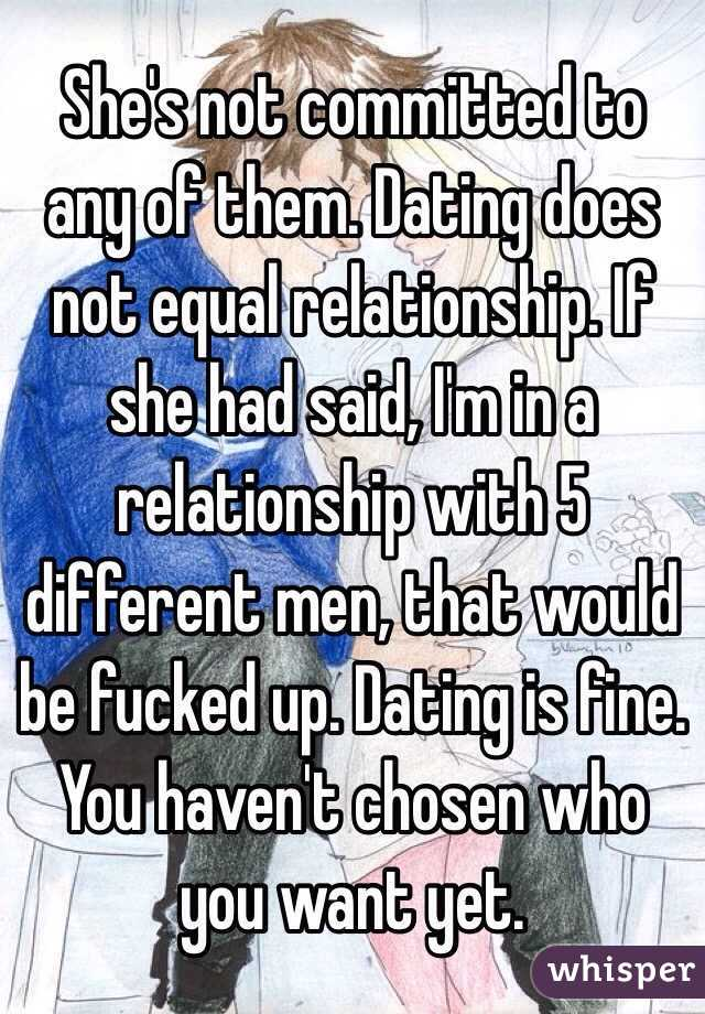 dating does not equal relationship The evolving language of exclusivity means you're has been a shift in dating and relationships in the past several it [the relationship] does feel more.