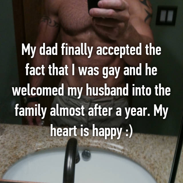 My dad finally accepted the fact that I was gay and he welcomed my husband into the family almost after a year. My heart is happy :)