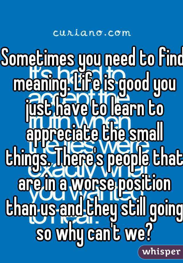How can I Learn to Appreciate what I Have in Life?