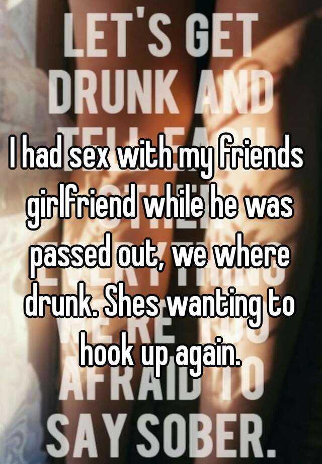 Drunk hook up with best friend