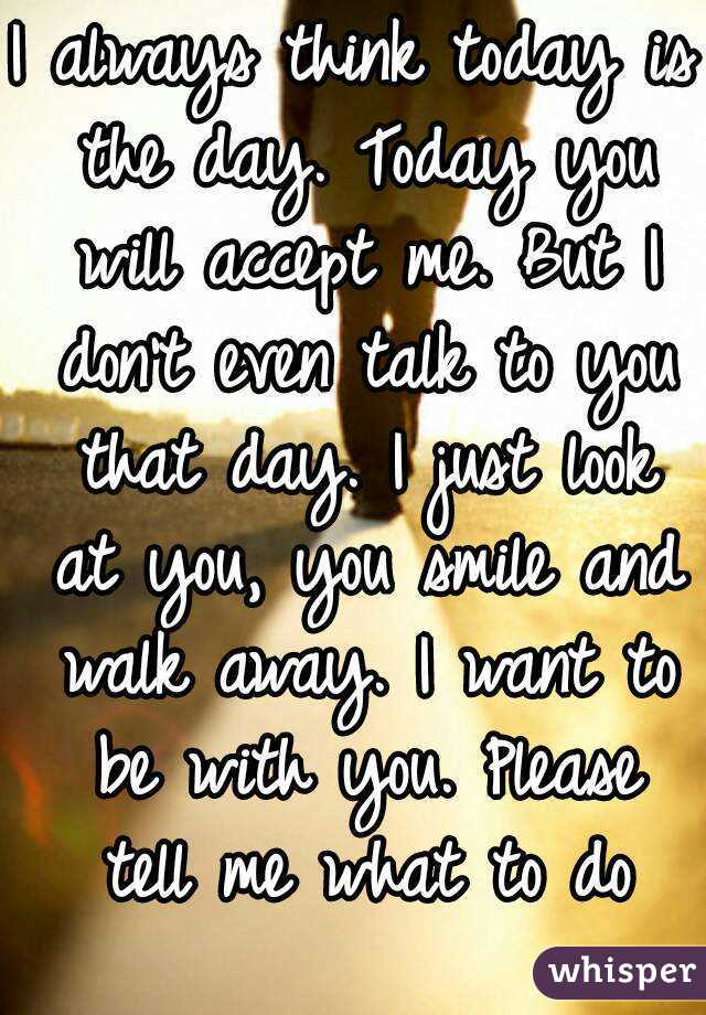 Lyric don t tell me what to do lyrics : I always think today is the day. Today you will accept me. But I ...