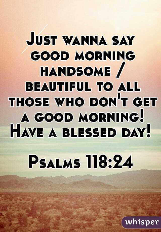 Just Wanna Say Good Morning Just Wanna Say Good Morning