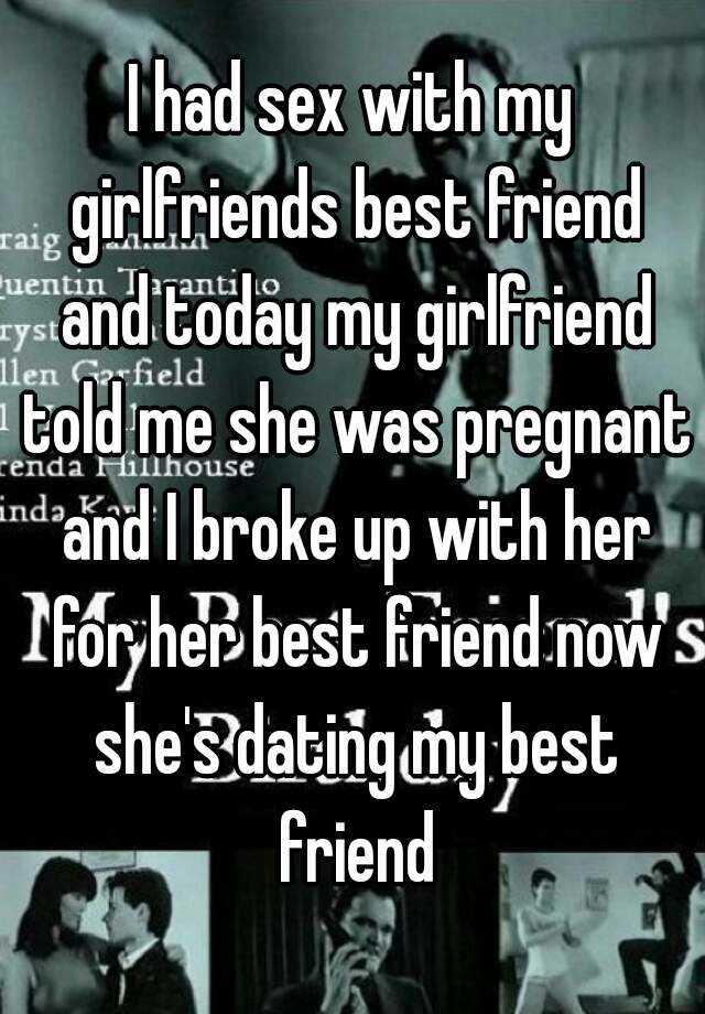 sex with my girlfriends best friend