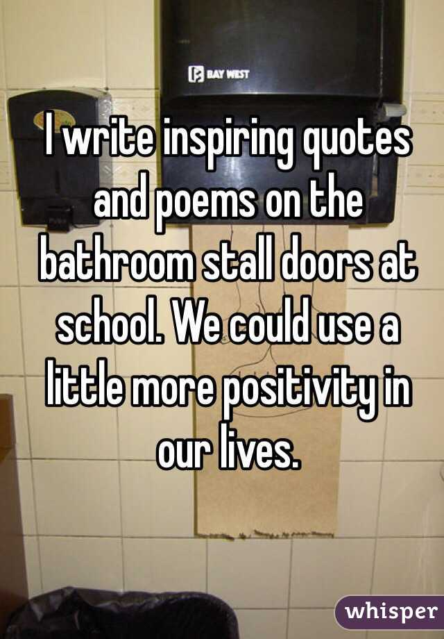 Bathroom Stall Poems write inspiring quotes and poems on the bathroom stall doors at