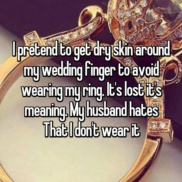 """""""I Don't Wear My Wedding Ring Because I Get Better Tips At"""